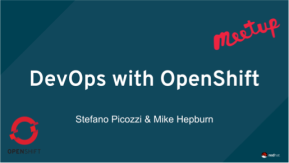 DevOps with OpenShift – Presentation Deck – ANZ OpenShiftMeetups